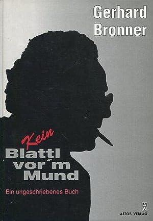Kein Blattl vor'm Mund - Ein ungeschriebenes Buch. Prolog: Lore Krainer. Epiloge: Rudolf ...