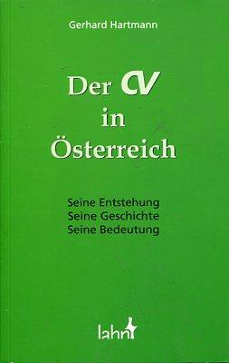 Der CV in Österreich - Seine Entstehung, seine Geschichte, seine Bedeutung. Schriftenreihe der...