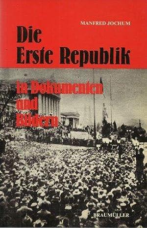 Die Erste Republik in Dokumenten und Bildern.: Jochum, Manfred: