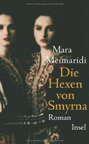 Die Hexen von Smyrna. Roman. Aus dem: Meimaridi, Mara: