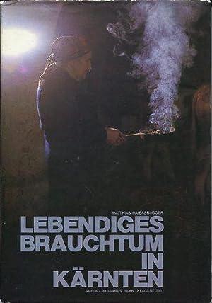 Lebendiges Brauchtum in Kärnten.: Maierbrugger, Matthias: