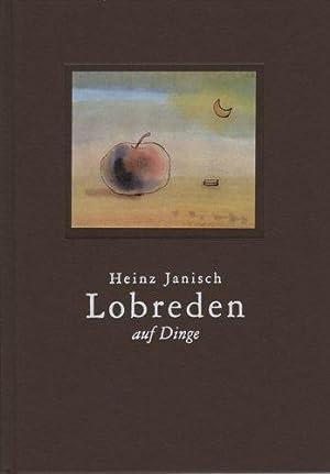 Lobreden auf Dinge.: Janisch, Heinz: