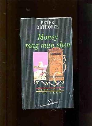 Money mag man eben Alles über Gold und Geld Kleine Geschenke .: Orthofer, Peter: