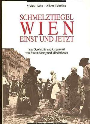 Schmelztiegel Wien - Einst und Jetzt -: Michael, John, Erich