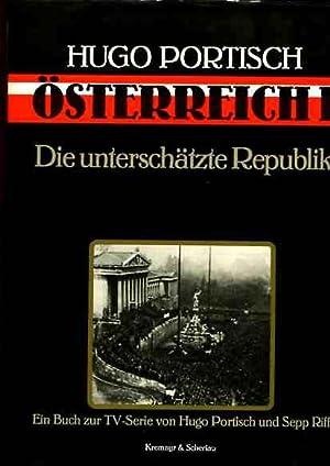 Österreich I. Die unterschätzte Republik.: Portisch, Hugo: