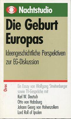 Die Geburt Europas. Ideengeschichtliche Perspektiven zur Europa-Diskussion. Ein Essay von Wolfgang ...