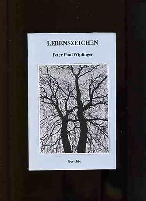 Lebenszeichen. Gedichte.: Wiplinger, Peter Paul: