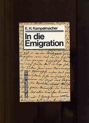 In die Emigration. Die Wahrheit 38-45, Band 4: Kampelmacher, E.H.: