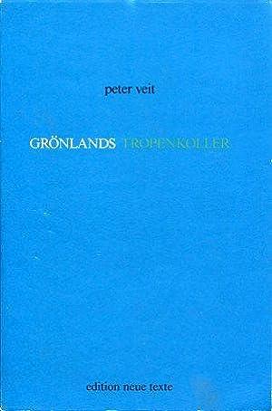 Grönlands Tropenkoller. Dichtereien und Gezeichnetes von 1971 - 1984.: Veit, Peter: