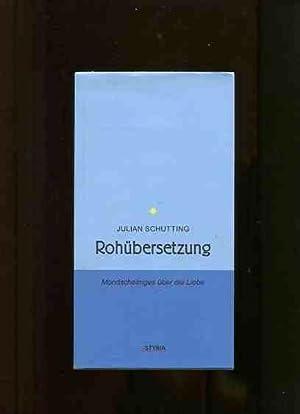 Rohübersetzung - Mondscheiniges über die Liebe.: Schutting, Julian: