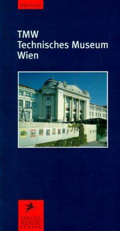 TMW Technisches Museum Wien Prestel Museumsführer.: Zuna-Kratky, Gabriele (Hrsg.):