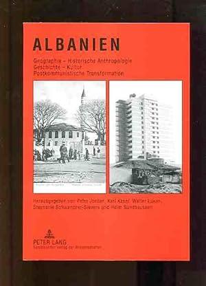 Albanien. Geographie - Historische Anthropologie. Geschichte - Kultur. Postkommunistische ...