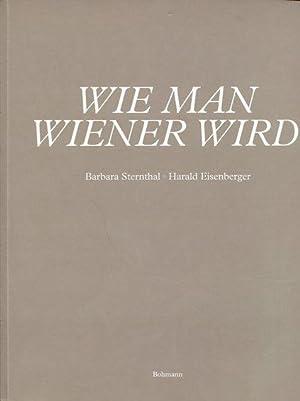 Wie man Wiener wird.: Sternthal, Barbara und Harald [Ill.] Eisenberger: