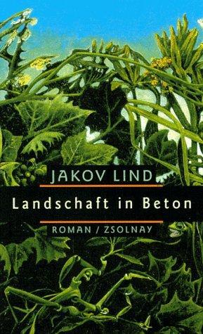 Landschaft in Beton. Roman.: Lind, Jakov: