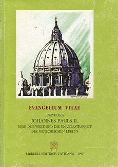 Evangelium vitae. Enzyklika über den Wert und die Unantastbarkeit des Menschlichen Lebens 25 M...