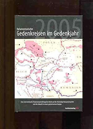 Parlamentarische Gedenkreisen im Gedenkjahr 2005 - eine österreichische ...