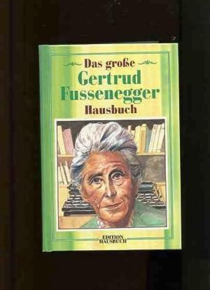 Das grosse Gertrud-Fussenegger-Hausbuch.: Fussenegger, Gertrud: