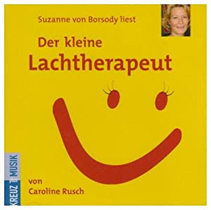 Der Kleine Lachtherapeut.: BorsodySuzanne, Von: