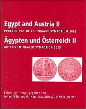 Egypt and Austria II - Ägypten und Österreich II. - Akten zum Prager Symposium - ...