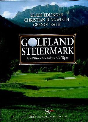 Golfland Steiermark. Alle Plätze - Alle Infos - Alle Tipps.: Edlinger, Klaus, Christian ...