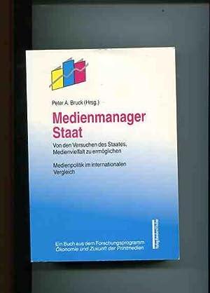 Medienmanager Staat - von den Versuchen des Staates, Medienvielfalt zu ermöglichen - ...