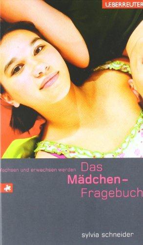 Das Mädchen-Fragebuch - wachsen und erwachsen werden.: Schneider, Sylvia und Helmut H. Erb: