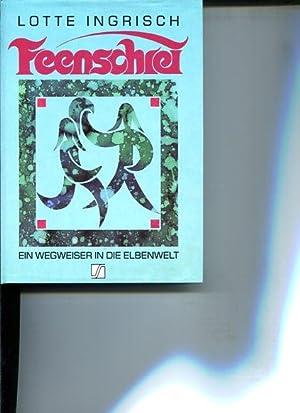 Feenschrei - ein Wegweiser in die Elbenwelt. Mit Photogr. von Herbert Schiefer, Edition S.: ...
