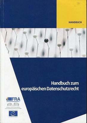 Handbuch zum europäischen Datenschutzrecht: ohne Autorenangabe: