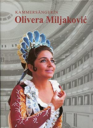 Hommage an Olivera Miljakovic - Profil einer großen Sopranistin. Serbian transl. Valentina ...