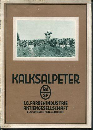 Kalksalpeter - I. G. Farbenindustrie Akt.-Ges. Ludwigshafen: ohne Autorenangabe: