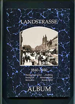 Landstrasse 1860 - 1930 - Weißgerberlände, Erdberg, Stadtpark, Reisnerviertel, Belvedere...
