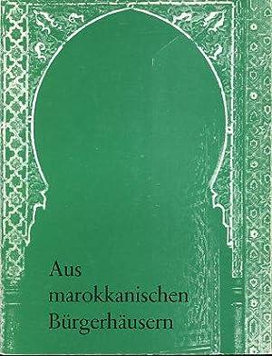 Aus marokkanischen Bürgerhäusern. Linden-Museum Stuttgart, Staatl. Museum: Kalter, Johannes:
