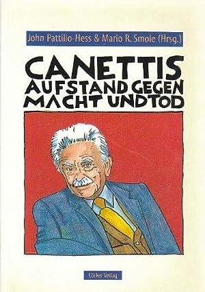 Canettis Aufstand gegen Macht und Tod. Referate auf dem 8. Internationalen ...