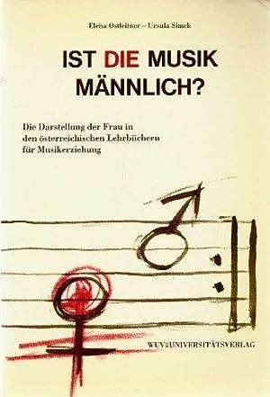 Ist die Musik männlich? Die Darstellung der Frau in den österreichischen Lehrbüchern...