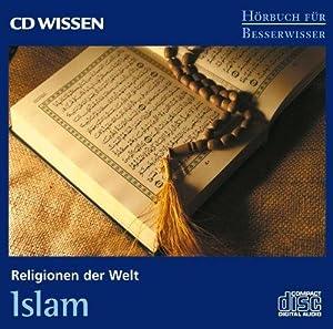 Religionen der Welt - Islam, 1 CD CD WISSEN - Hörbuch für Besserwisser,: Holger, Stiegler...