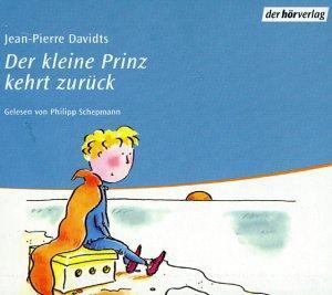 Der kleine Prinz kehrt zurück - Vollständige Lesung - 2 CDs. Hörbuch.: Davidts, ...