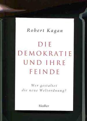 Die Demokratie und ihre Feinde - wer gestaltet die neue Weltordnung ?. Aus dem Amerikan. von ...