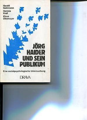 Jörg Haider und sein Publikum - Eine sozialpsychologische Untersuchung. Hrsg. vom Slowenischen...