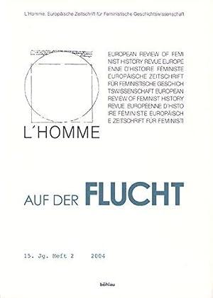 Auf der Flucht. L Homme Zeitschrift für feministische Geschichtswissenschaft 15. Jg. Heft 2 - ...