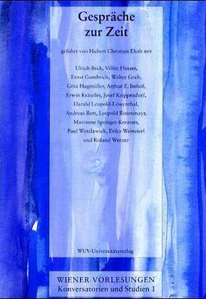 Gespräche zur Zeit. geführt von mit Ulrich Beck.: Ehalt, Hubert Christian, Katja [Red.] ...