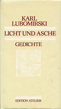 Licht und Asche. Gedichte.: Lubomirski, Karl: