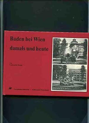 Baden bei Wien damals und heute.: Martin, Waltraud: