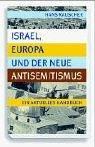 Israel, Europa und der neue Antisemitismus - ein aktuelles Handbuch.: Rauscher, Hans: