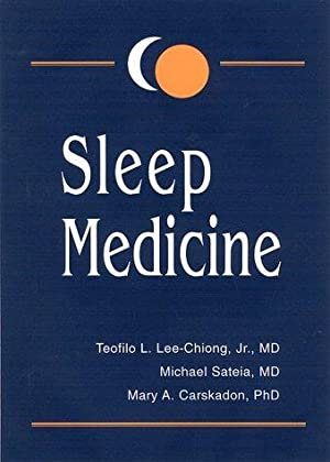 Sleep Medicine.: Lee-Chiong, Teofilo L., Michael Sateia and MAry A. Carskadon: