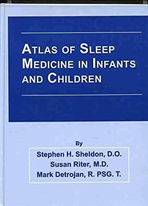 Atlas of Sleep Medicine in Infants and Children.: Sheldon, Stephen H., Mark Detrojan and Susan ...