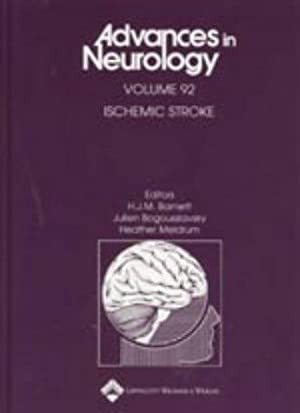Ischemic Stroke - Advances in Neurology Volume 92: Barnett, H. J. M., Julien Bogousslavsky and ...