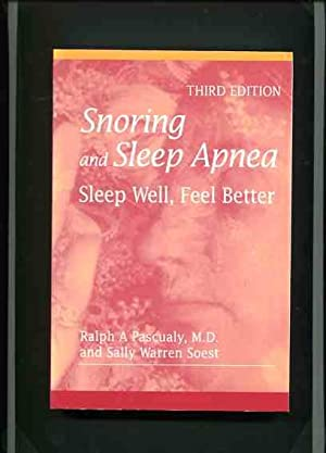 Snoring and Sleep Apnea - Sleep Well, Feel Better.: Pascualy, M.D. Ralph A. and Soest M.S. Sally ...