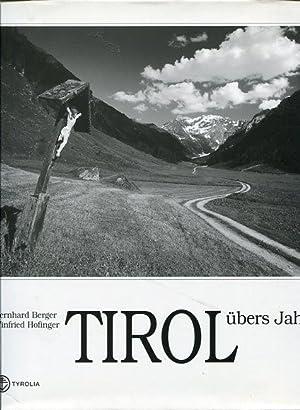 Tirol übers Jahr. 186 Schwarzweißbilder von Bernhard Berger mit Anm. zu Tirol von ...