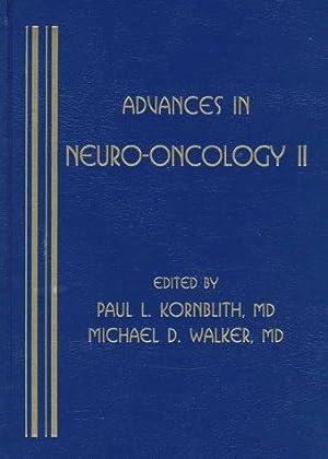 Advances in Neuro-Oncology II.: Kornblith, Paul L. and Michael D. Walker: