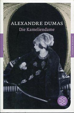 Die Kameliendame. Roman. Aus dem Franz. von Otto Flake.: Dumas, Alexandre und Otto [Übers.] Flake: